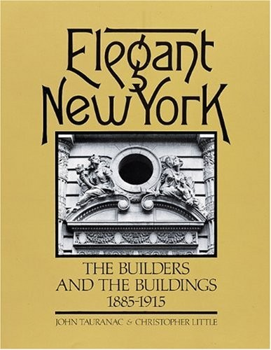 Elegant New York: The Builders and the Buildings 1885-1915
