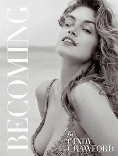 Becoming By Cindy Crawford: By Cindy Crawford with Katherine O Leary