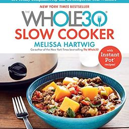 The Whole30 Slow Cooker: 150 Totally Compliant Prep-and-Go Recipes for Your Whole30 ― with Instant P | Amazon (US)