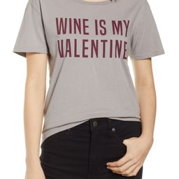 PST by Project Social T Wine Is My Valentine Tee   Nordstrom