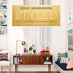 Styled: Secrets for Arranging Rooms, from Tabletops to Bookshelves | Amazon (US)