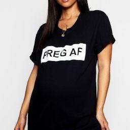Maternity Preg AF T Shirt | Boohoo.com (US & CA)