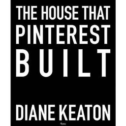 The House That Pinterest Built - by  Diane Keaton (Hardcover)   Target
