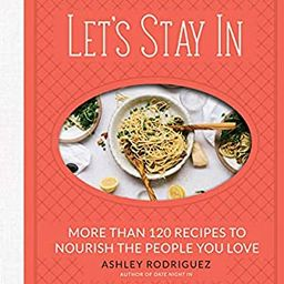 Let's Stay In: More than 120 Recipes to Nourish the People You Love | Amazon (US)