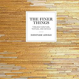 The Finer Things: Timeless Furniture, Textiles, and Details | Amazon (US)