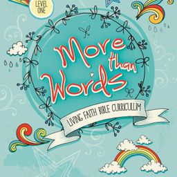 Living Faith Bible Curriculum: More Than Words Level 1: Living Faith Bible Curriculum (Paperback)   Walmart (US)