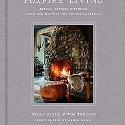 Foxfire Living: Design, Recipes, and Stories from the Magical Inn in the Catskills | Amazon (US)
