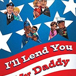 I'll Lend You My Daddy: A Deployment Book for Kids Ages 4-8 Large Print | Amazon (US)