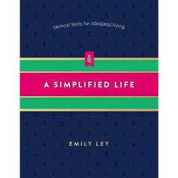 A Simplified Life: Tactical Tools for Intentional Living (Hardcover) (Emily Ley) | Target