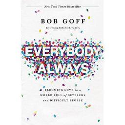 Everybody, Always - by  Bob Goff (Paperback) | Target