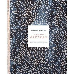 Living with Pattern - by  Rebecca Atwood (Hardcover) | Target