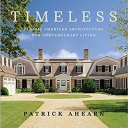 Timeless: Classic American Architecture for Contemporary Living | Amazon (US)