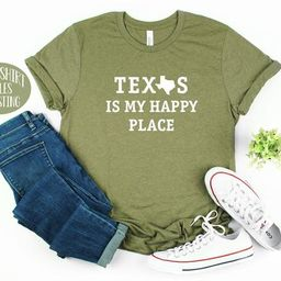 Texas Is My Happy Place Shirt | Texas Graphic Shirt | Texas Home Town Shirt | Texas Map Shirt | T... | Etsy (ES)