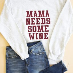 Mama Needs Some Wine Graphic Sweatshirt   The Pink Lily Boutique