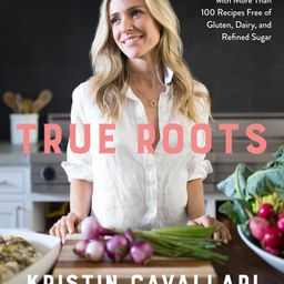 True Roots : A Mindful Kitchen with More Than 100 Recipes Free of Gluten, Dairy, and Refined Suga... | Walmart (US)