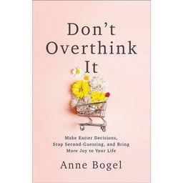 Don't Overthink It - by  Anne Bogel (Paperback) | Target