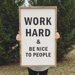 Work hard and be nice to people, wood sign   Etsy (US)