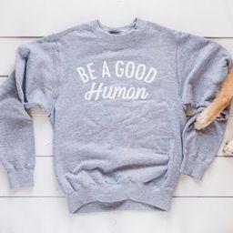 Be a Good Human   Crew Neck   Sweat Shirt   Etsy (CAD)