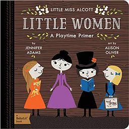 Little Women: A BabyLit® Playtime Primer (BabyLit Primers)   Amazon (US)