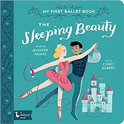 The Sleeping Beauty: My First Ballet Book (Babylit Primers)   Amazon (US)