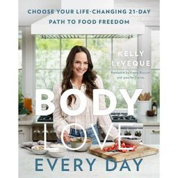 Body Love Every Day - by Kelly Leveque (Hardcover)   Target