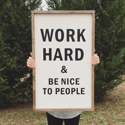 Work hard and be nice to people, wood sign | Etsy (US)