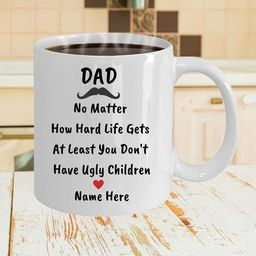 Fathers Day Gift, Custom Funny Dad Mug, Dad No Matter What Life Throws At You At Least You Don't ... | Etsy (US)