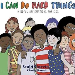 I Can Do Hard Things: Mindful Affirmations for Kids | Amazon (US)