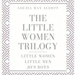 The Little Women Trilogy: Little Women; Little Men; Jo's Boys   Amazon (UK)