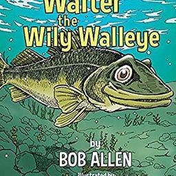 Walter the Wily Walleye   Amazon (US)
