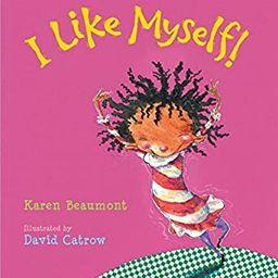 I Like Myself! by Karen Beaumont (2010-08-23) | Amazon (US)