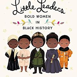 Little Leaders: Bold Women in Black History (Vashti Harrison) | Amazon (US)