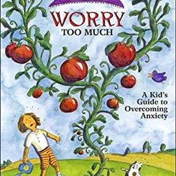 What to Do When You Worry Too Much: A Kid's Guide to Overcoming Anxiety (What-to-Do Guides for Ki... | Amazon (US)