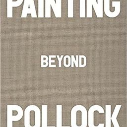 Painting Beyond Pollock   Amazon (US)