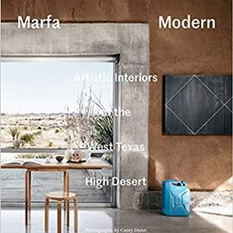 Marfa Modern: Artistic Interiors of the West Texas High Desert   Amazon (US)