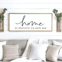 Home is wherever I'm with you sign  home decor sign    Etsy   Etsy (US)