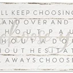 I Choose You I Will Always Choose You Shiplap Style Wood Wall Sign 9x18 | Amazon (US)