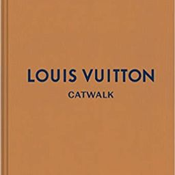 Louis Vuitton: The Complete Fashion Collections (Catwalk)    Hardcover – Illustrated, August 21...   Amazon (US)