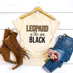Leopard Is The New Black Shirt, Leopard Print Shirt, Leopard Shirts For Women, Cute Leopard Gift,...   Etsy (US)