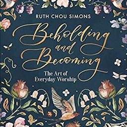 Beholding and Becoming: The Art of Everyday Worship | Amazon (US)