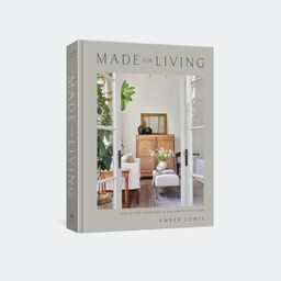 Made for Living By Amber Lewis | Amber Interiors