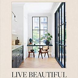 Live Beautiful    Hardcover – Illustrated, March 3, 2020 | Amazon (US)