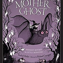 Mother Ghost: Nursery Rhymes for Little Monsters   Amazon (US)