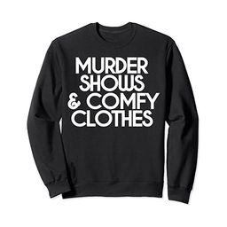Murder Shows & Comfy Clothes True Crime Fan Sweatshirt   Amazon (US)