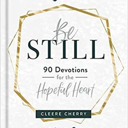 Be Still: 90 Devotions for the Hopeful Heart   Amazon (US)