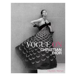 Vogue on Christian Dior - by  Charlotte Sinclair (Hardcover)   Target