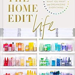 The Home Edit Life: The No-Guilt Guide to Owning What You Want and Organizing Everything   Amazon (US)