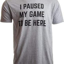 I Paused My Game to Be Here | Funny Video Gamer Humor Joke for Men Women T-Shirt | Amazon (US)