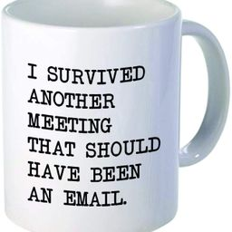 I survived another meeting... should have been an email - Funny coffee mug by Donbicentenario - 1... | Amazon (US)