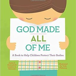 God Made All of Me: A Book to Help Children Protect Their Bodies    Hardcover – September 8, 20... | Amazon (US)